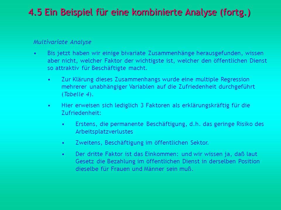 4.5 Ein Beispiel für eine kombinierte Analyse (fortg.) Multivariate Analyse Bis jetzt haben wir einige bivariate Zusammenhänge herausgefunden, wissen