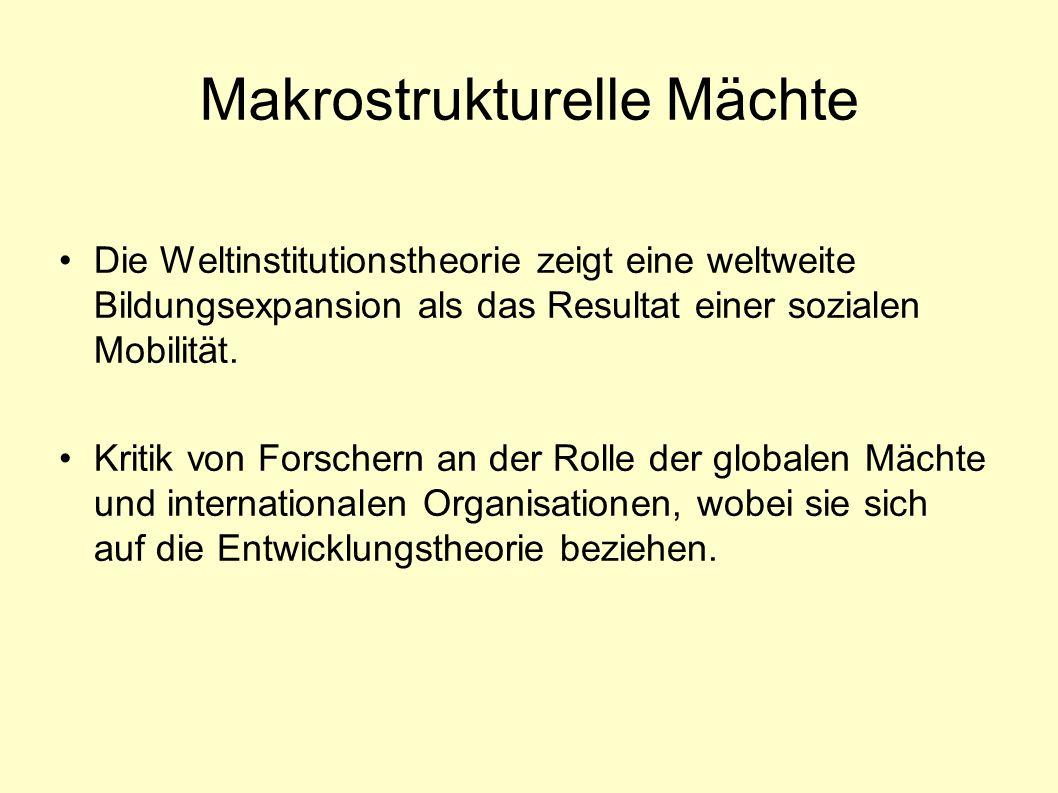 Makrostrukturelle Mächte Die Weltinstitutionstheorie zeigt eine weltweite Bildungsexpansion als das Resultat einer sozialen Mobilität.