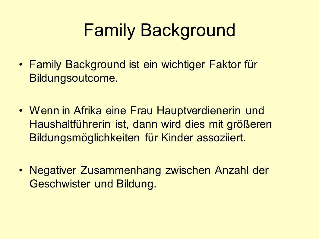 Family Background Family Background ist ein wichtiger Faktor für Bildungsoutcome.