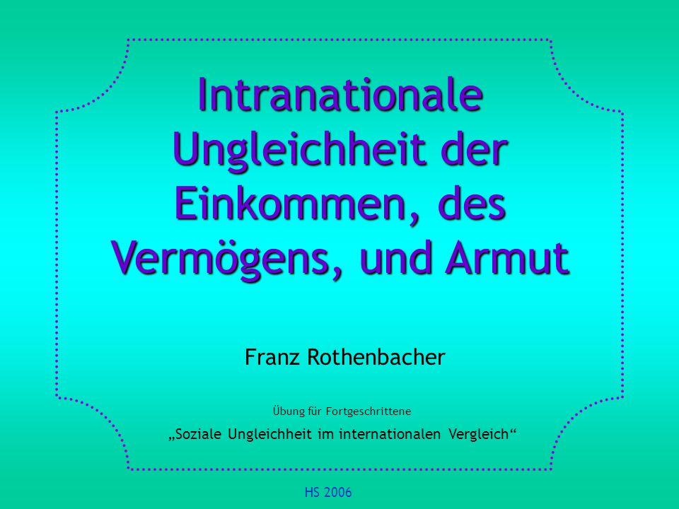 Intranationale Ungleichheit der Einkommen, des Vermögens, und Armut Franz Rothenbacher Übung für Fortgeschrittene Soziale Ungleichheit im internationa