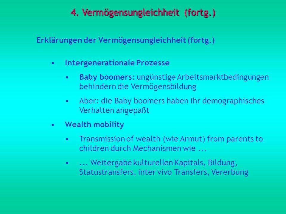 4. Vermögensungleichheit (fortg.) Erklärungen der Vermögensungleichheit (fortg.) Intergenerationale Prozesse Baby boomers: ungünstige Arbeitsmarktbedi