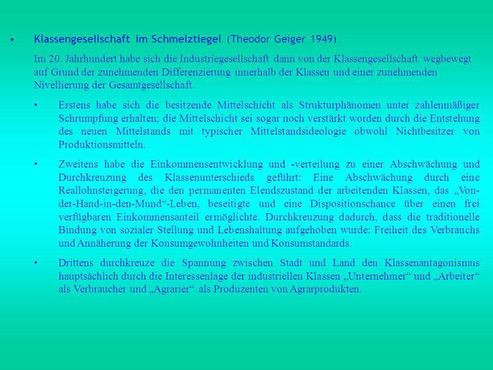 Klassengesellschaft im Schmelztiegel (Theodor Geiger 1949) Im 20.