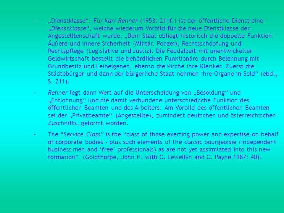 -Dienstklasse: Für Karl Renner (1953: 211f.) ist der öffentliche Dienst eineDienstklasse, welche wiederum Vorbild für die neue Dienstklasse der Angestelltenschaft wurde.