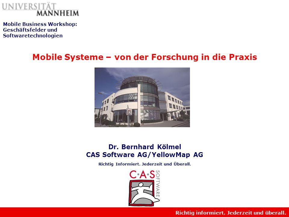 Richtig informiert.Jederzeit und überall. Mobile Systeme – von der Forschung in die Praxis Dr.