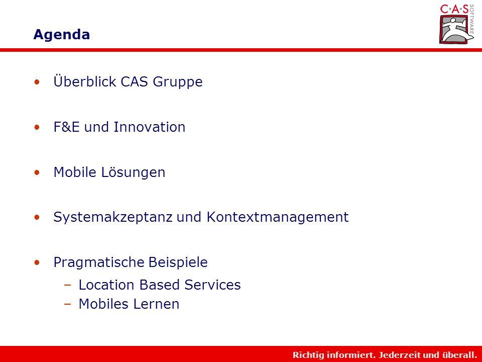 Richtig informiert. Jederzeit und überall. Mobile Systeme – von der Forschung in die Praxis Dr. Bernhard Kölmel CAS Software AG/YellowMap AG Richtig I