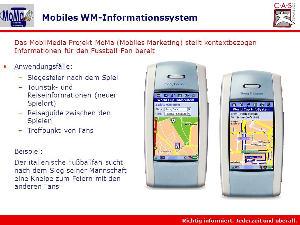 Richtig informiert. Jederzeit und überall. Beispiel: Ortsabhängige und Zeitabhängige Information aufs mobile Endgerät
