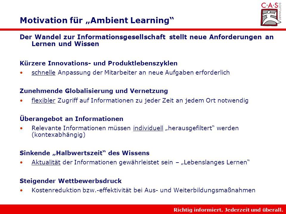 Richtig informiert. Jederzeit und überall. Beispiel Projekt Ambient Learning Europaweites Projekt im Rahmen der eTEN Initiative eTEN ist ein Programm