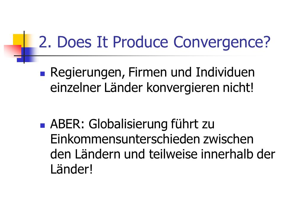 2.Does It Produce Convergence.