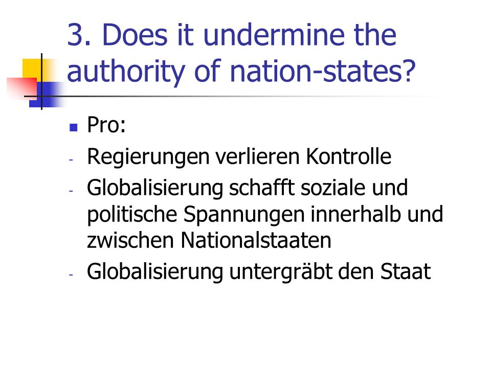 3.Does it undermine the authority of nation-states.