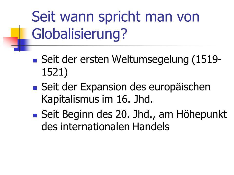 Seit wann spricht man von Globalisierung.Seit Ende des 2.