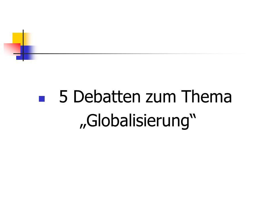 5 Debatten zum Thema Globalisierung