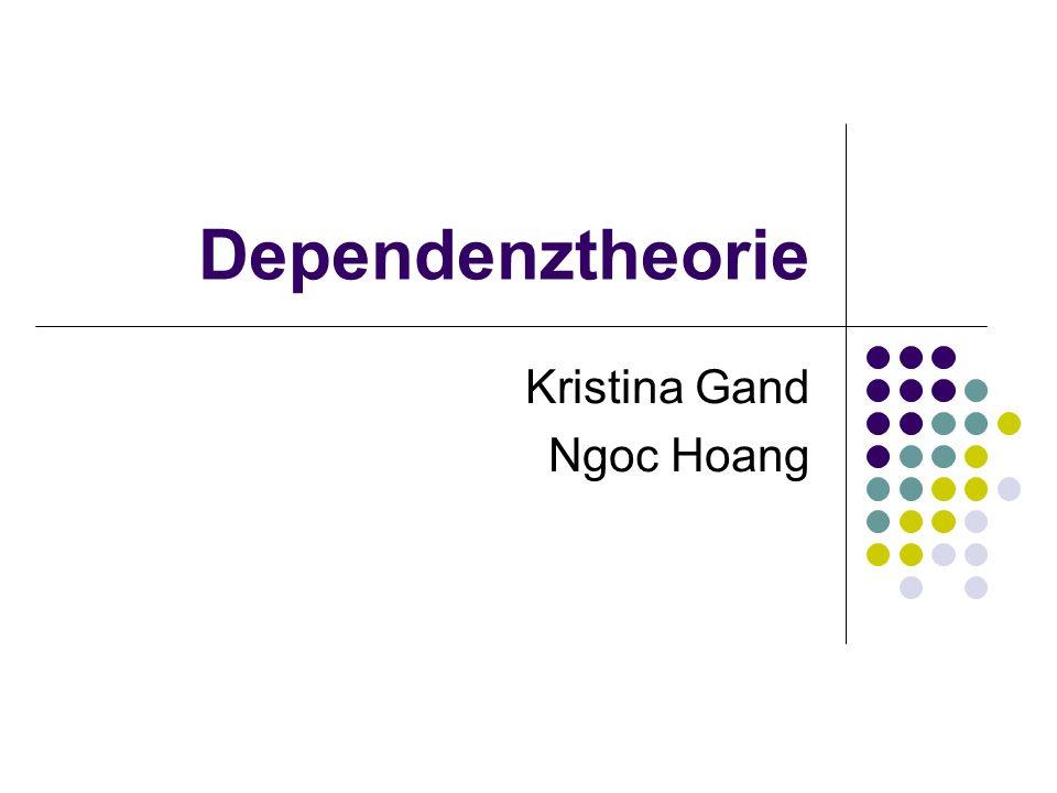 Dependenztheorie Kristina Gand Ngoc Hoang