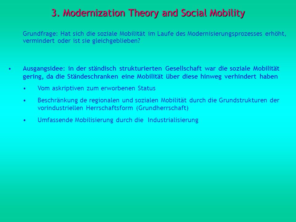 Hypothese von Lipset und Zetterberg 1959: Das Ausmaß der sozialen Mobilität ist in allen Industriegesellschaften weitgehend gleich (Liberale Theorie des Industrialismus).