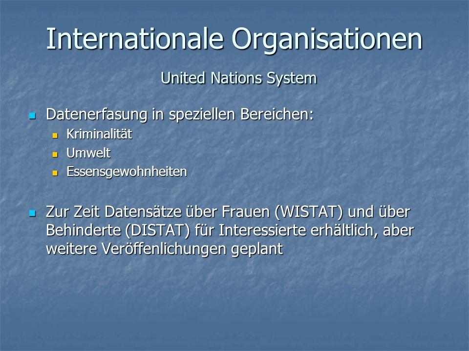 Internationale Organisationen United Nations System Datenerfasung in speziellen Bereichen: Datenerfasung in speziellen Bereichen: Kriminalität Krimina