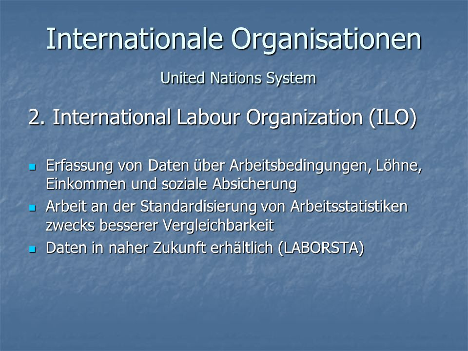 Internationale Organisationen United Nations System 2.