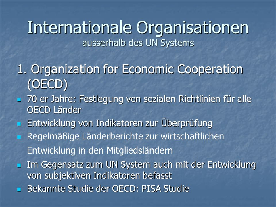 Internationale Organisationen ausserhalb des UN Systems 1.