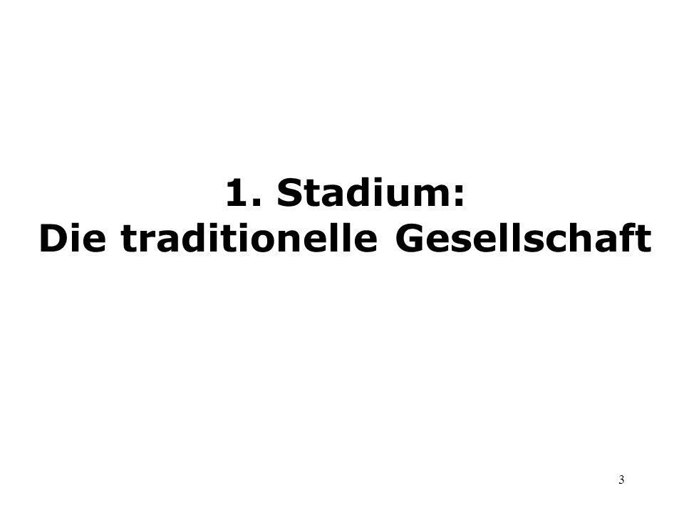 3 1. Stadium: Die traditionelle Gesellschaft