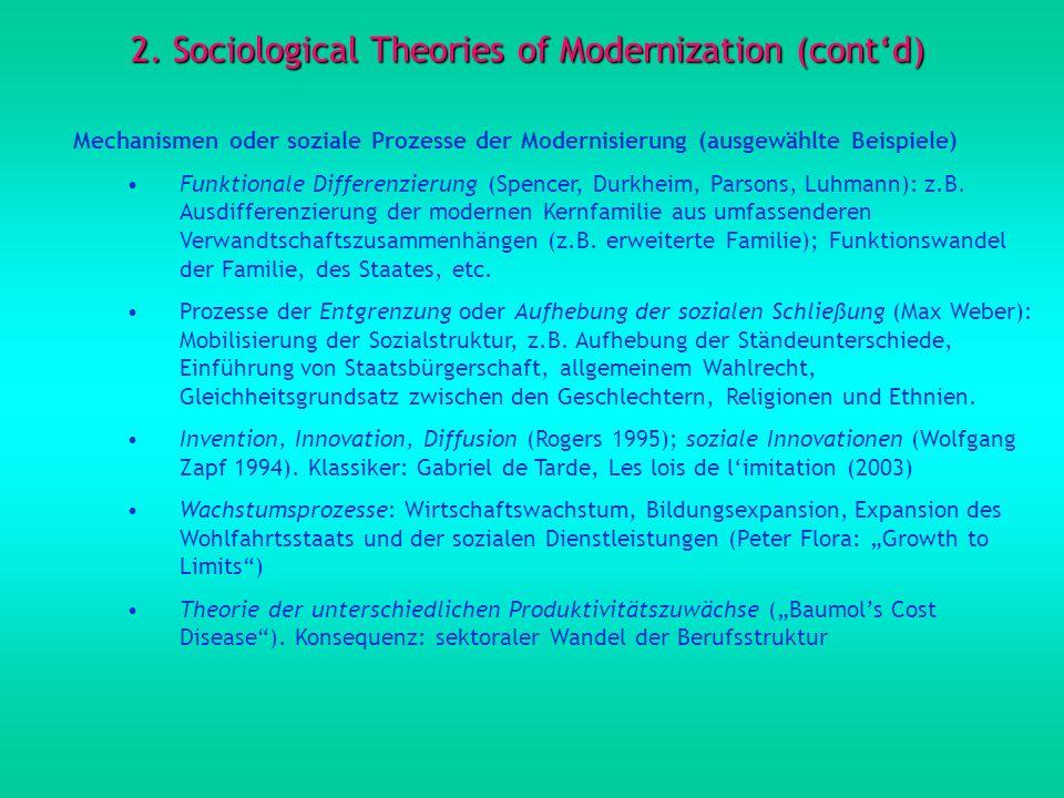 2. Sociological Theories of Modernization (contd) Mechanismen oder soziale Prozesse der Modernisierung (ausgewählte Beispiele) Funktionale Differenzie