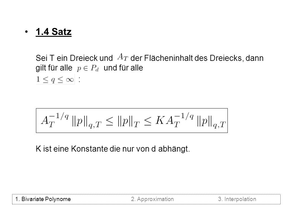 1.5 Ableitungen Seien die partiellen Ableitungen von p, dann gilt: mit: für 1.