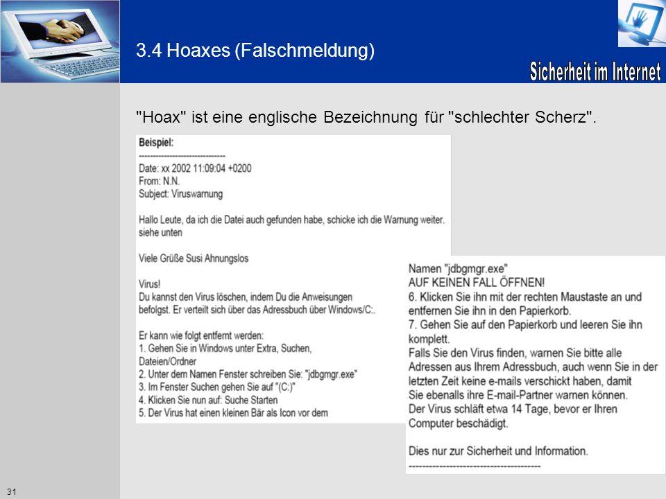 31 3.4 Hoaxes (Falschmeldung)