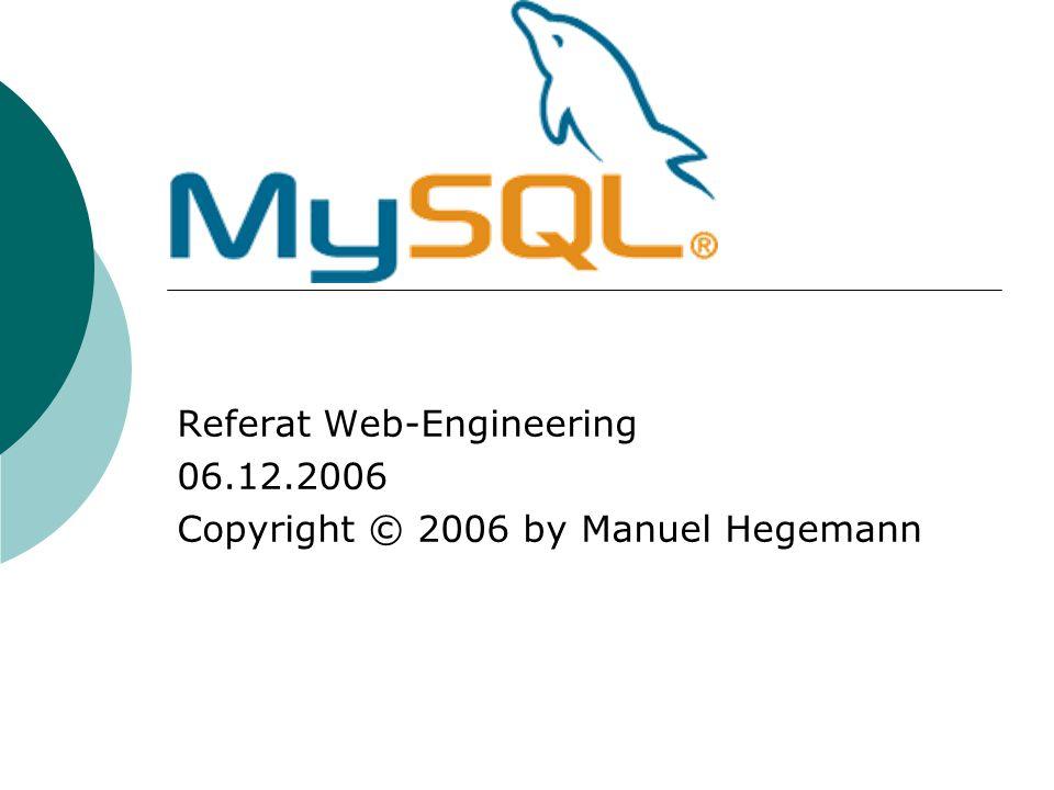 Referat Web-Engineering 06.12.2006 Copyright © 2006 by Manuel Hegemann