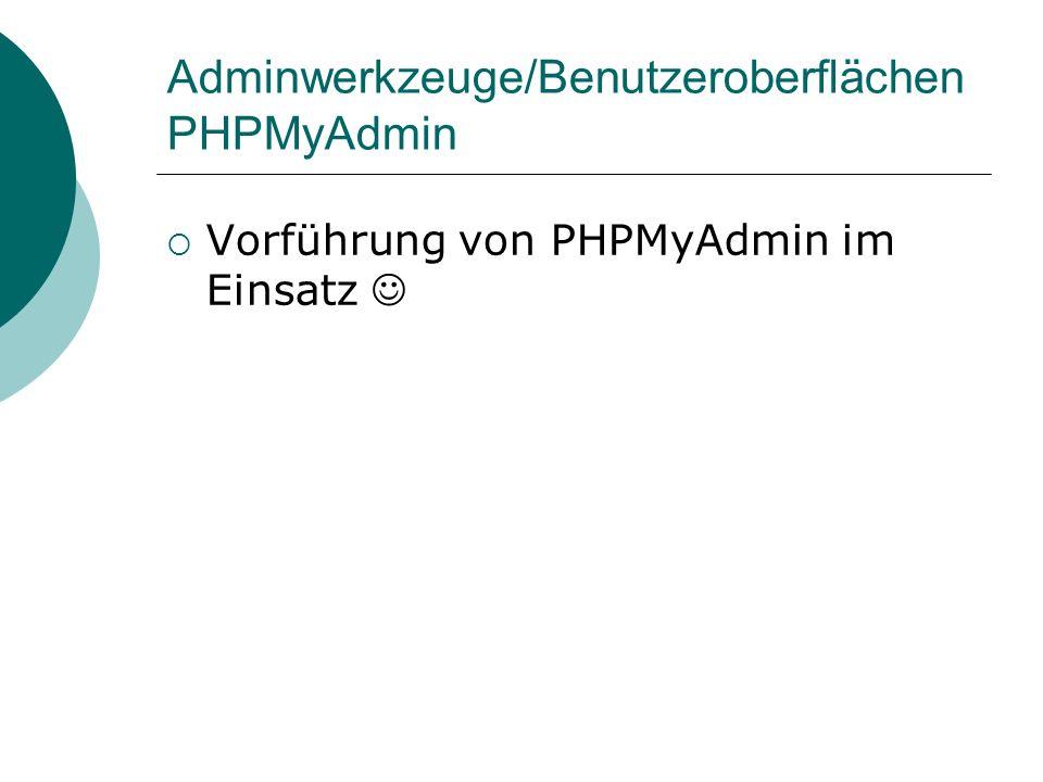 Adminwerkzeuge/Benutzeroberflächen PHPMyAdmin Vorführung von PHPMyAdmin im Einsatz