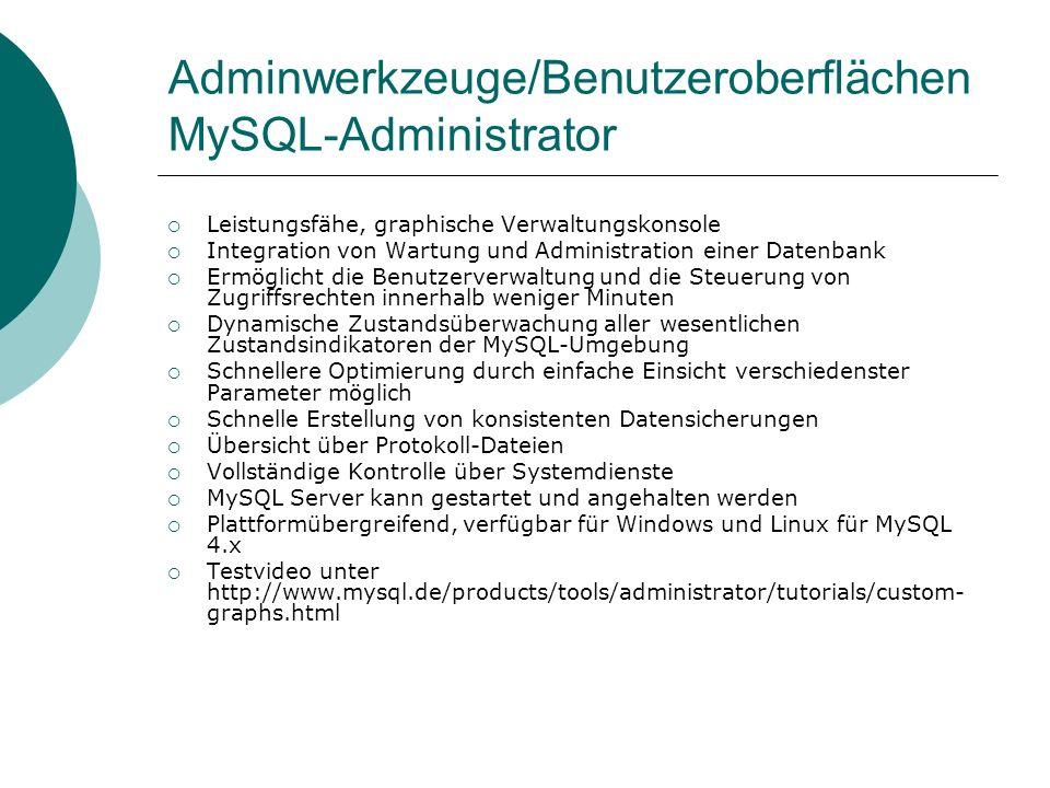 Adminwerkzeuge/Benutzeroberflächen MySQL-Administrator Leistungsfähe, graphische Verwaltungskonsole Integration von Wartung und Administration einer D
