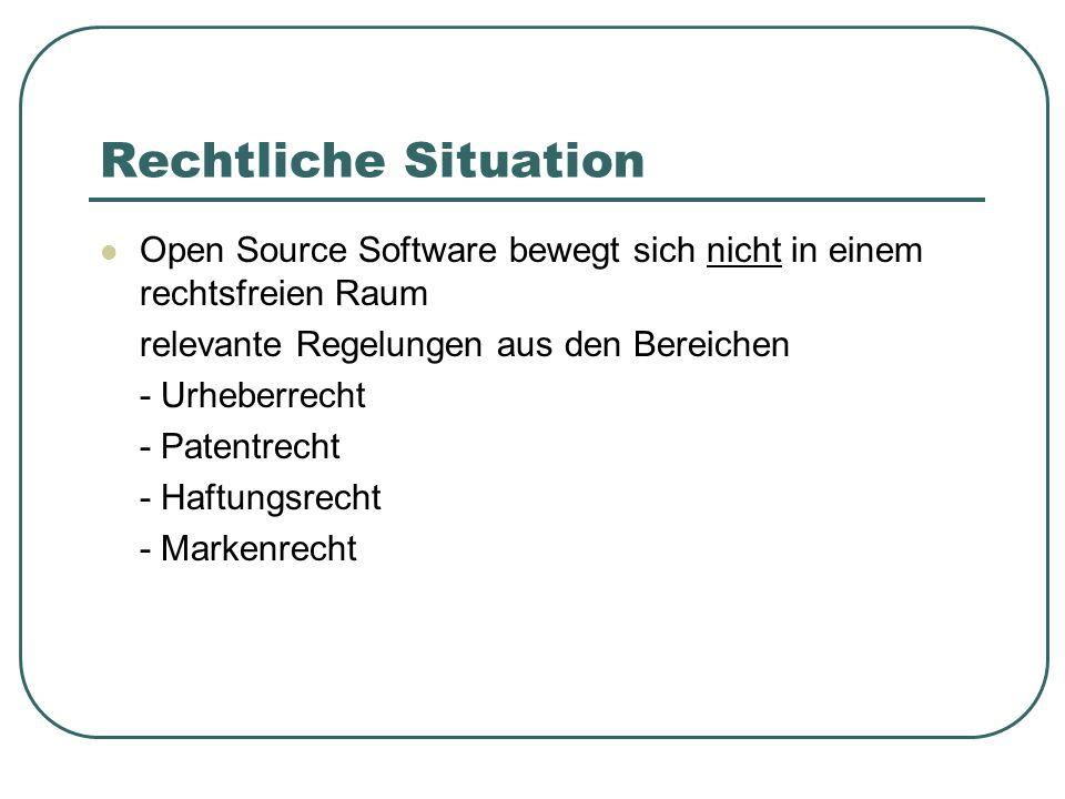 Rechtliche Situation Open Source Software bewegt sich nicht in einem rechtsfreien Raum relevante Regelungen aus den Bereichen - Urheberrecht - Patentr