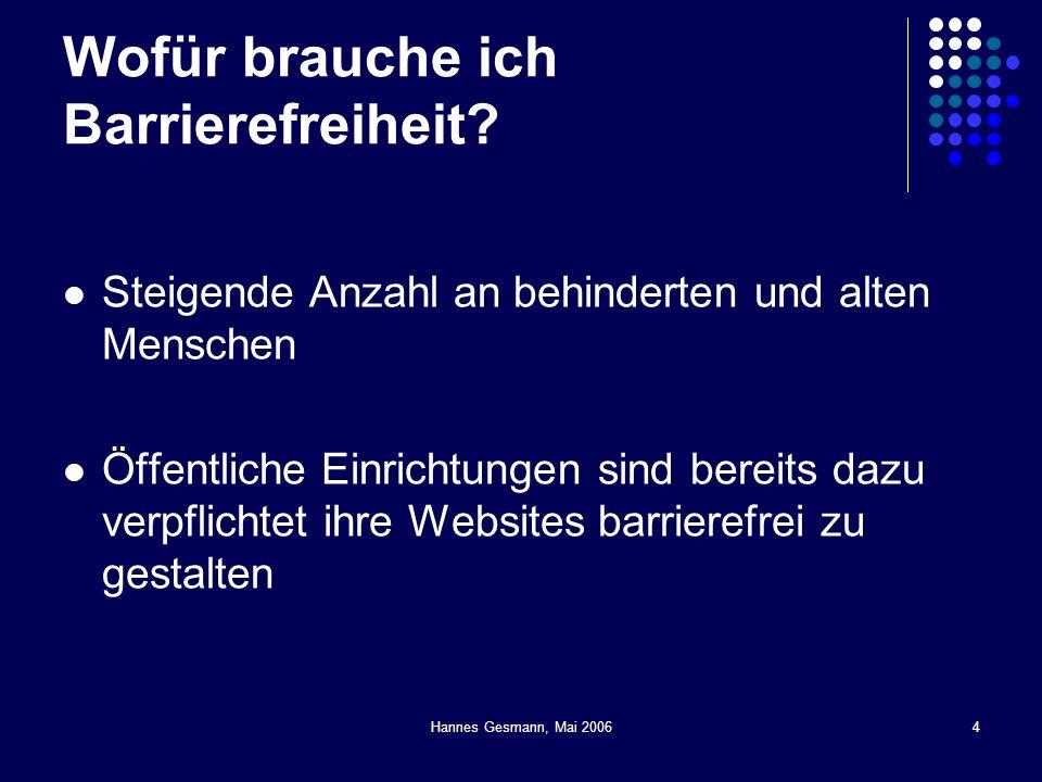 Hannes Gesmann, Mai 20064 Wofür brauche ich Barrierefreiheit? Steigende Anzahl an behinderten und alten Menschen Öffentliche Einrichtungen sind bereit