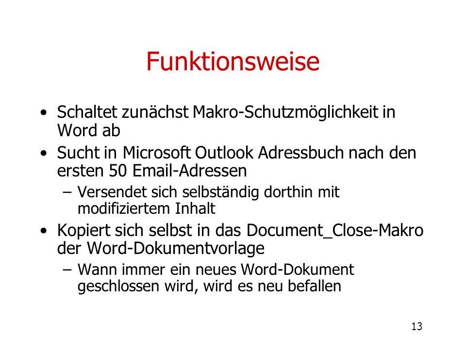 13 Funktionsweise Schaltet zunächst Makro-Schutzmöglichkeit in Word ab Sucht in Microsoft Outlook Adressbuch nach den ersten 50 Email-Adressen –Versen