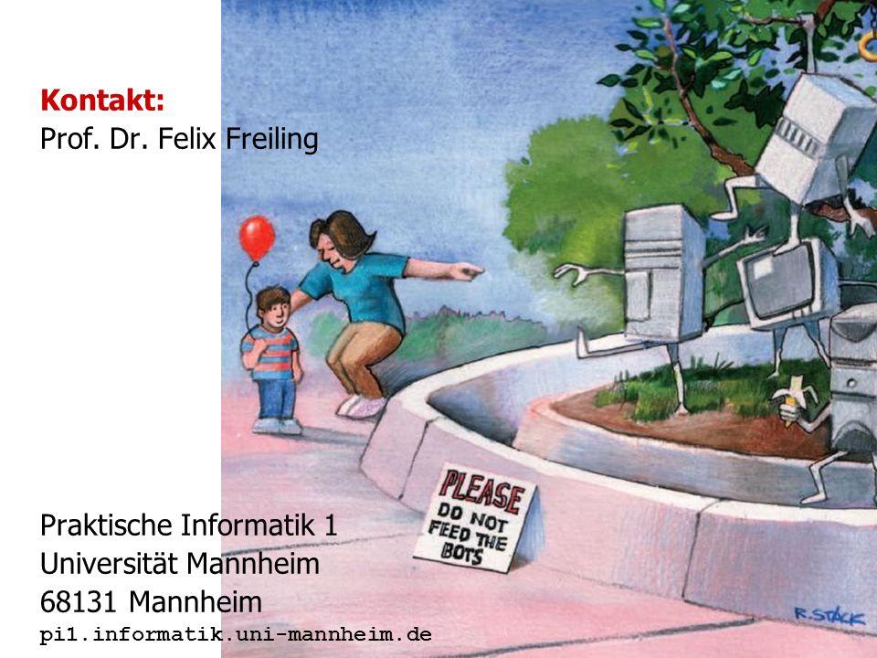 43 Kontakt: Prof. Dr. Felix Freiling Praktische Informatik 1 Universität Mannheim 68131 Mannheim pi1.informatik.uni-mannheim.de