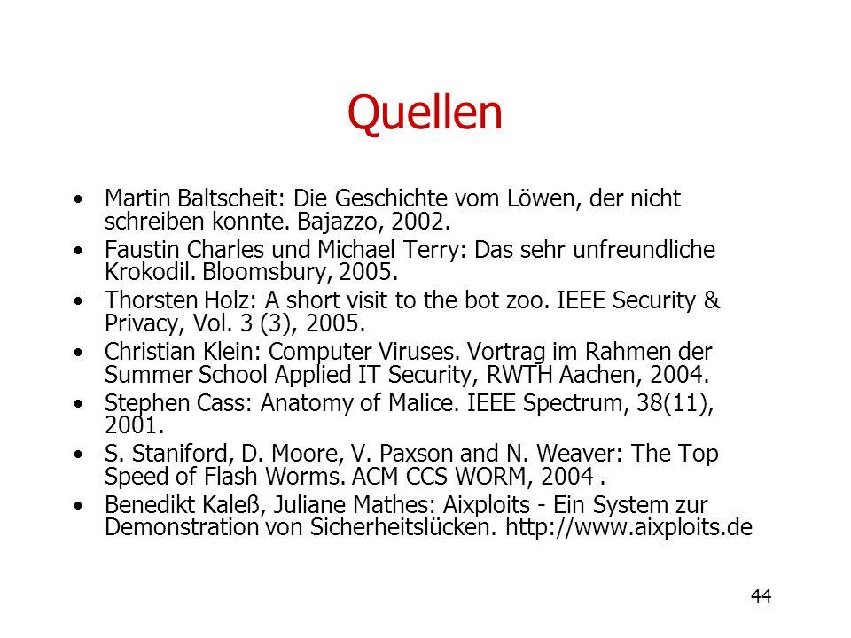 44 Quellen Martin Baltscheit: Die Geschichte vom Löwen, der nicht schreiben konnte. Bajazzo, 2002. Faustin Charles und Michael Terry: Das sehr unfreun