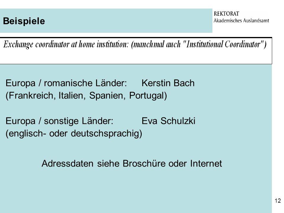 12 Beispiele Europa / romanische Länder: Kerstin Bach (Frankreich, Italien, Spanien, Portugal) Europa / sonstige Länder: Eva Schulzki (englisch- oder
