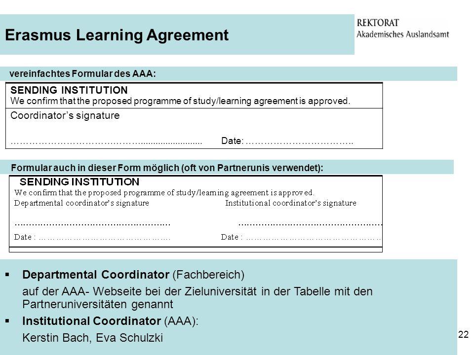 22 vereinfachtes Formular des AAA: Erasmus Learning Agreement Departmental Coordinator (Fachbereich) auf der AAA- Webseite bei der Zieluniversität in