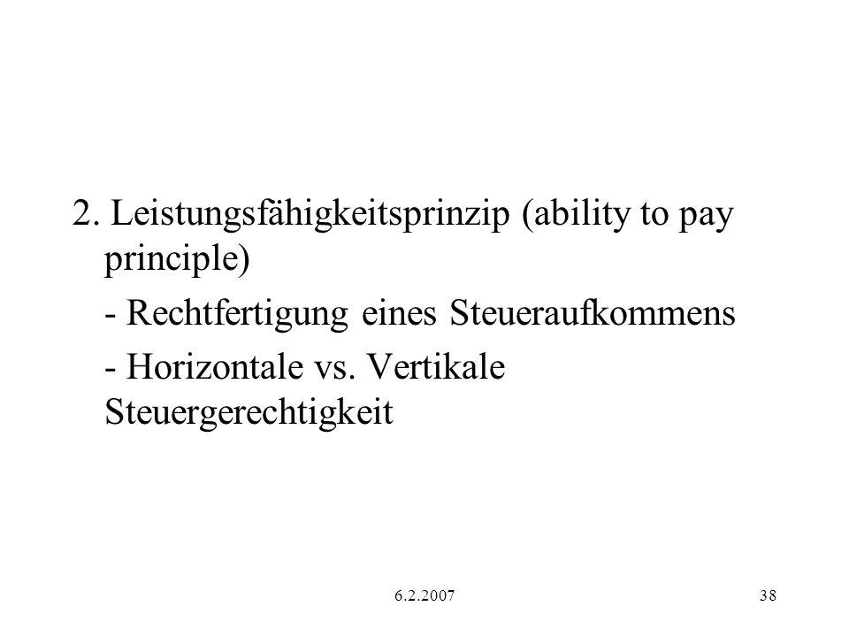 6.2.200738 2. Leistungsfähigkeitsprinzip (ability to pay principle) - Rechtfertigung eines Steueraufkommens - Horizontale vs. Vertikale Steuergerechti
