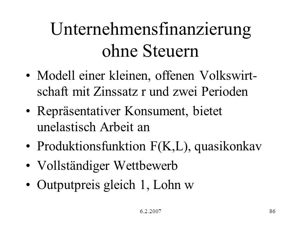 6.2.200786 Unternehmensfinanzierung ohne Steuern Modell einer kleinen, offenen Volkswirt- schaft mit Zinssatz r und zwei Perioden Repräsentativer Kons