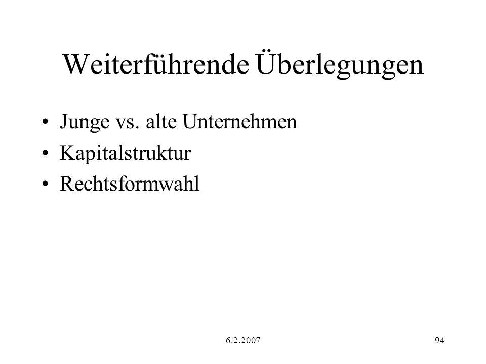 6.2.200794 Weiterführende Überlegungen Junge vs. alte Unternehmen Kapitalstruktur Rechtsformwahl