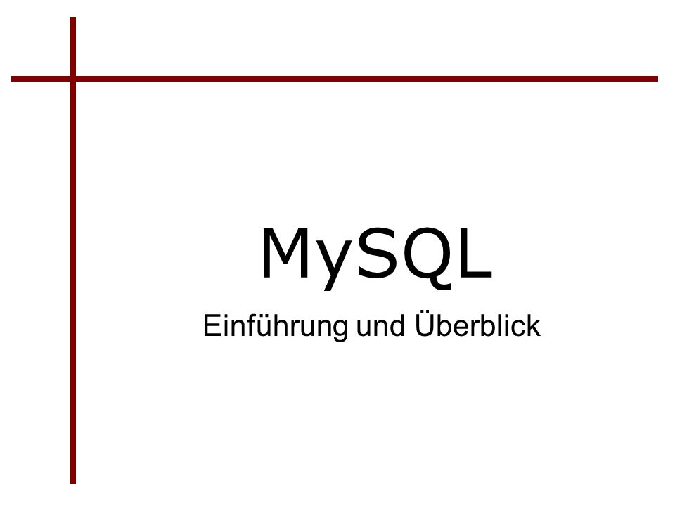 MySQL Einführung und Überblick