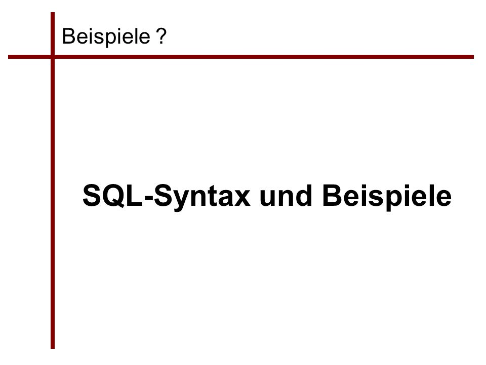 Beispiele ? SQL-Syntax und Beispiele