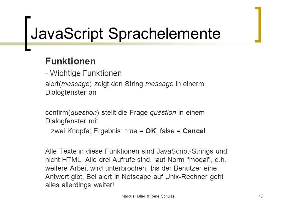 17Marcus Haller & René Schulze JavaScript Sprachelemente Funktionen - Wichtige Funktionen alert(message) zeigt den String message in einerm Dialogfens