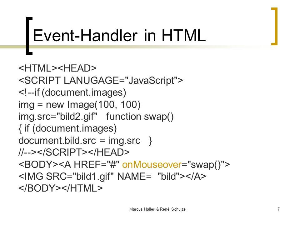 18Marcus Haller & René Schulze Objekte JavaScript ist eine objektorientierte Sprache ohne Klasse.