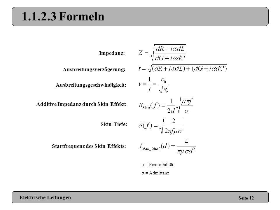1.1.2.2 Weitere Effekte Seite 11 Proximity-Effekt: + - Surface-Roughness: Die Oberfläche eines Leiters ist hügelig. Sinkt bei hohen Frequenzen die Ski