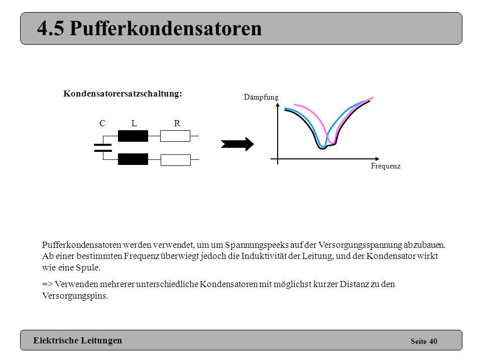 4.4 Abschirmung Seite 39 Gegen externe Einflüsse: Zwischen Leiterbahnen: Signalleitung 1 Signalleitung 2 GND Die Masse ist eine sehr gute Abschirmung