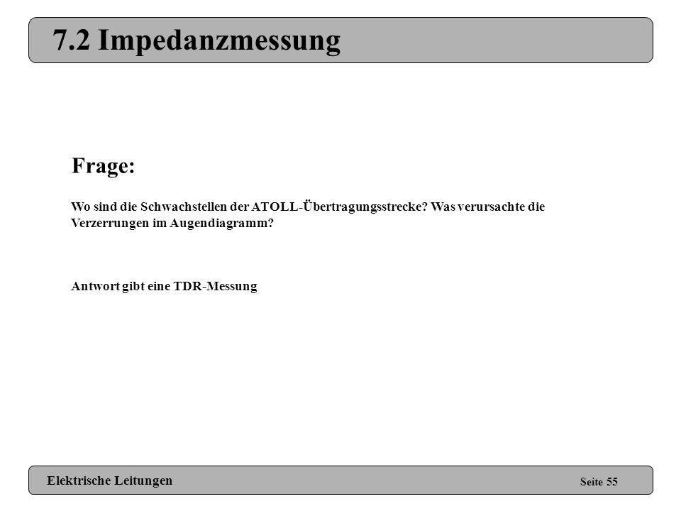 7.1.2 Ergebnisse Seite 54 Elektrische Leitungen 125 MHz 250 MHz 1 m 10 m (Alle Tabellen in mV) ? ? ?