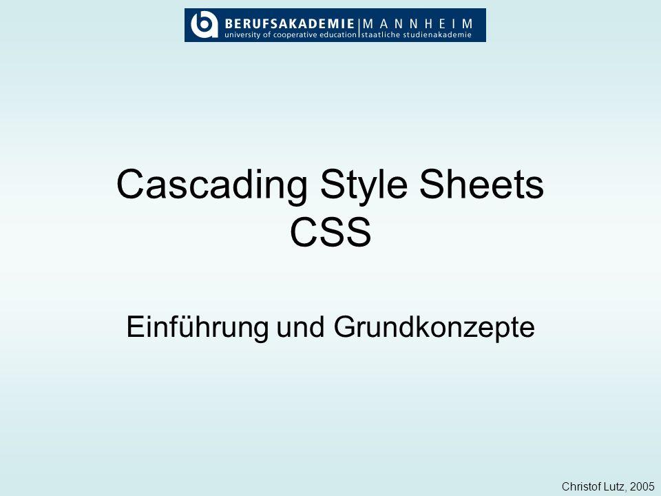 Christof Lutz, 2005 Cascading Style Sheets CSS Einführung und Grundkonzepte