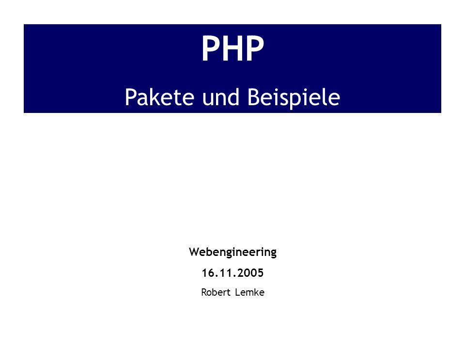 PHP Pakete und Beispiele Robert Lemke Webengineering 16.11.2005 3 Inhaltsverzeichnis Pakete –Allgemeines –Installation –Übersicht –Datums- und Zeitfunktionen –Mathematische Funktionen –MySQL Funktionen –Session/ Cookiefunktionen Beispiele