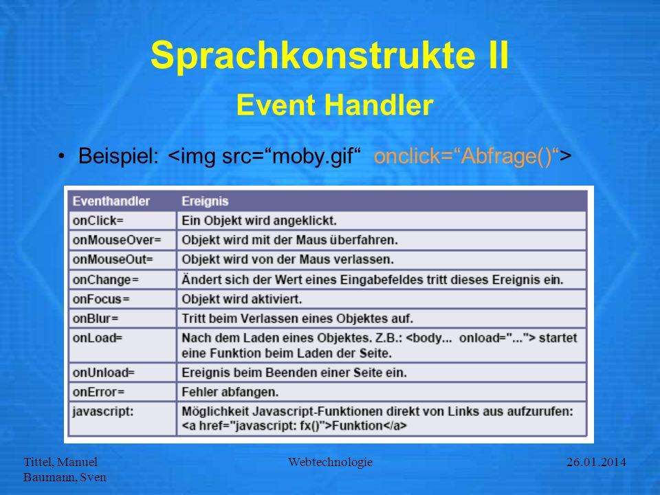 Tittel, Manuel Baumann, Sven Webtechnologie27.01.2014 Sprachkonstrukte II Event Handler Beispiel: