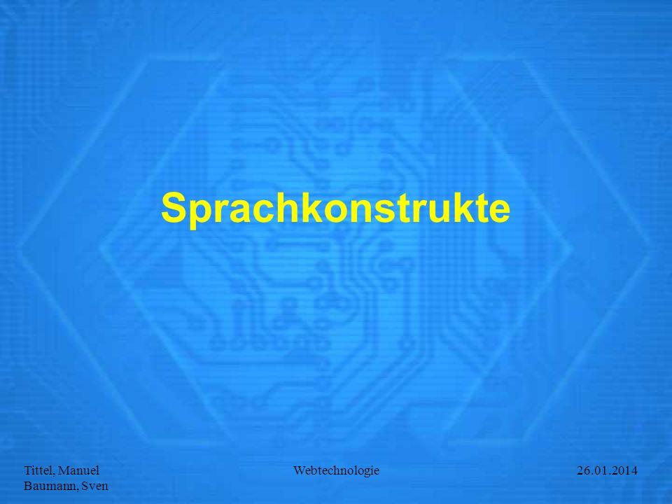Tittel, Manuel Baumann, Sven Webtechnologie27.01.2014 Sprachkonstrukte