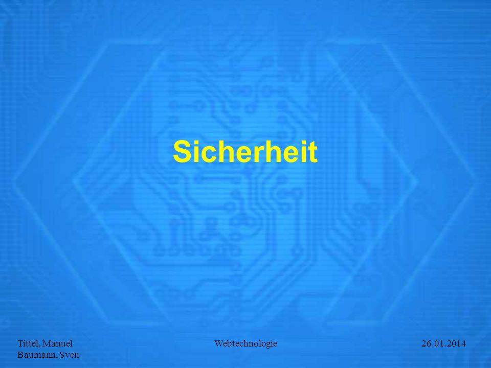 Tittel, Manuel Baumann, Sven Webtechnologie27.01.2014 Sicherheit