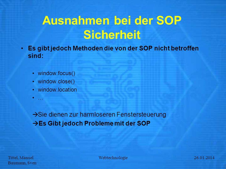 Tittel, Manuel Baumann, Sven Webtechnologie27.01.2014 Ausnahmen bei der SOP Sicherheit Es gibt jedoch Methoden die von der SOP nicht betroffen sind: w